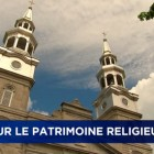 Religious heritage preservation : Québec invests $ 12 million