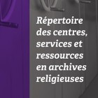 Directory of centers, services and resources in religious archives